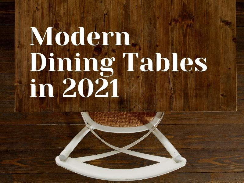 Modern Dining Tables In 2021