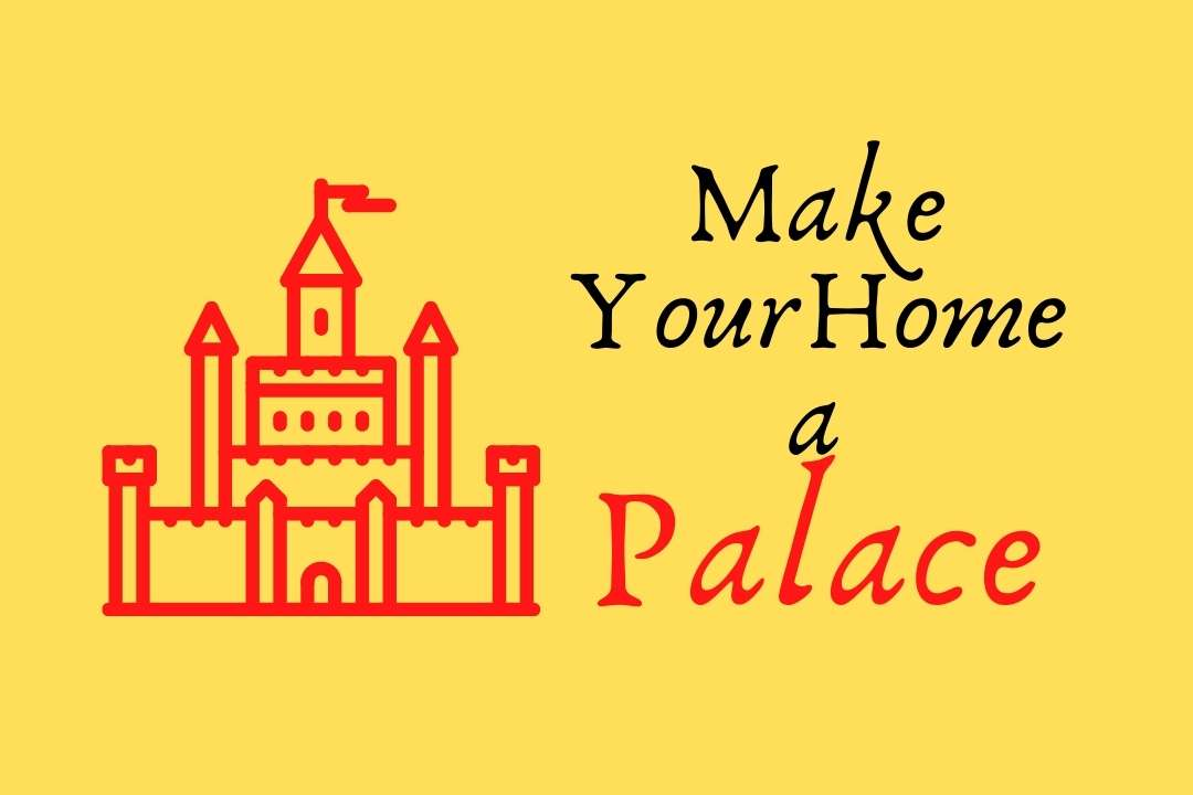 How to Turn Your Home Into a Palace for Relaxation