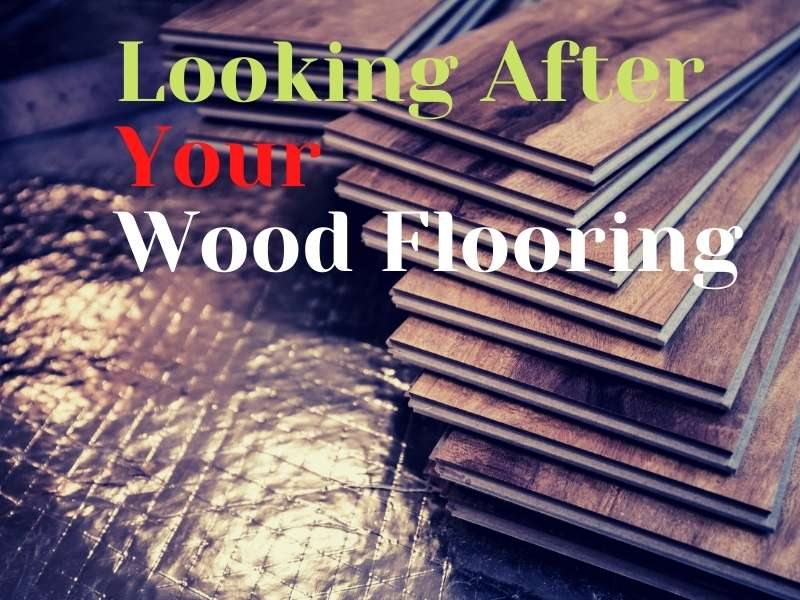 Looking After Your Wood Flooring