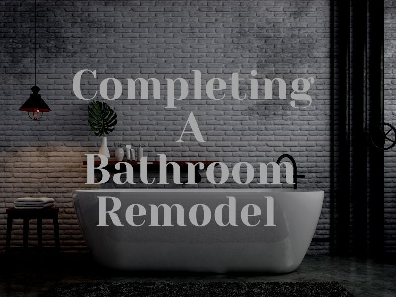 Completing A Bathroom Remodel